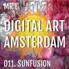 011. SUNFUSION @ DIGITAL ART AMSTERDAM (MrE) 2017 - NOV