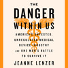 THE DANGER WITHIN US by Jeanne Lenzer Read by the Author - Audiobook Excerpt