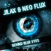 Jilax & Neo Flux - Behind Blue Eyes (Bootleg) [Free Download]