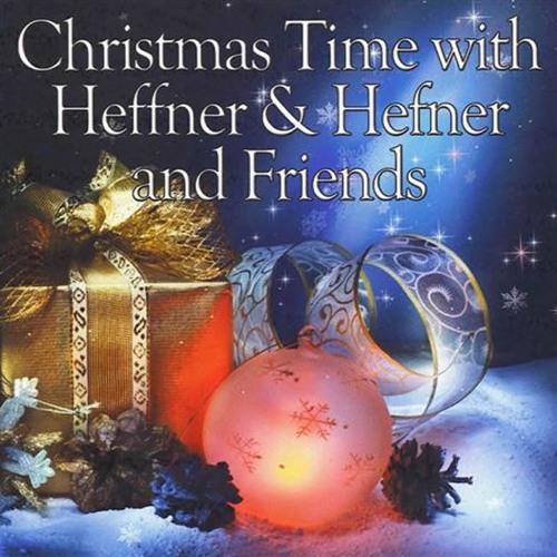 Heffner And Hefner : Christmas Time with Heffner & Hefner & Friends