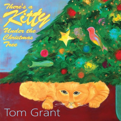 Tom Grant : There's A Kitty Under The Christmas Tree