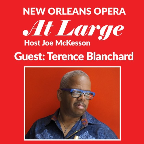 Interview with Terence Blanchard - Champion At New Orleans Opera