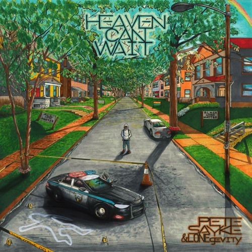 "Pete Sayke & LONEgevity ""Heaven Can Wait"""
