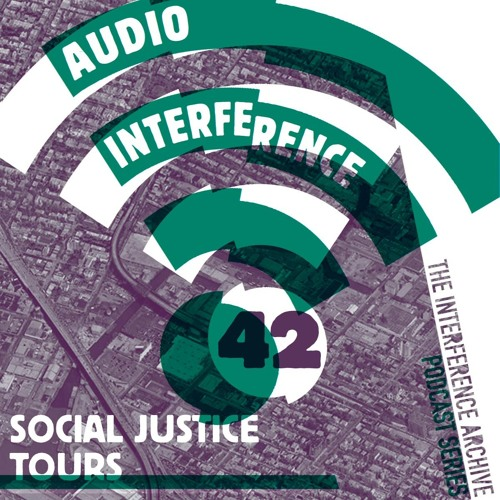 Audio Interference 42: Social Justice Tours