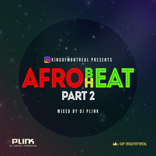 AfroBeat AfroHeat Pt.2 by DJ Plink - December 2017