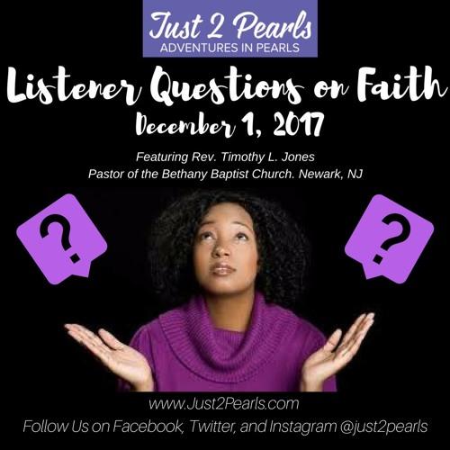 Listener Questions on Faith (Featuring Rev. Timothy L. Jones)