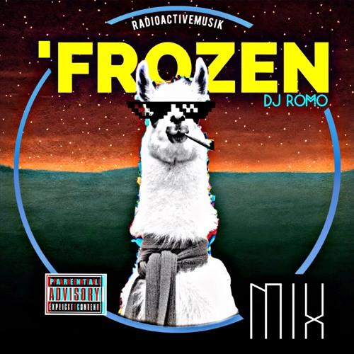 Frozen Mix - DJ ROMO [ #radioactivemusik ]