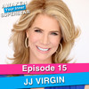 """15 JJ Virgin - How to Cultivate """"A Miracle Mindset"""" and Overcome ANY Adversity"""
