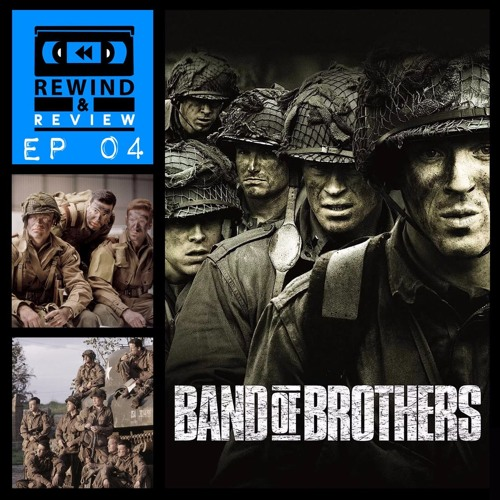Rewind & Review Ep 4 - Band of Brothers (2001)