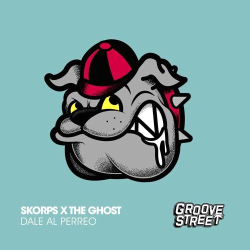 Skorps X The Ghost - Dale Al Perreo [GST049]