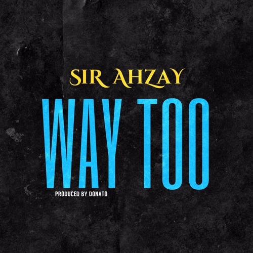 Way Too (Explicit) Produced by Donato Beats