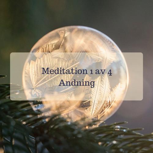 Meditation 1 av 4 - Andning