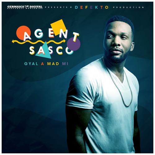 Agent Sasco - Gyal A Mad Mi (prod. by Defekto)
