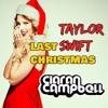 Taylor Swift - Last Christmas ( Ciaran Campbell Bootleg )