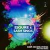 eSQUIRE feat. Sash Sings - Keep Me Breathing (Spectrum Remix)
