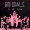 Mau Y Ricky & Karol G - Mi Mala (Dj Salva Garcia 2017 Edit)