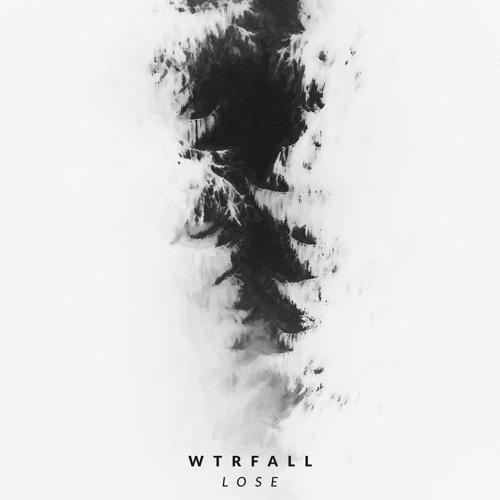 WTRFALL - Lose