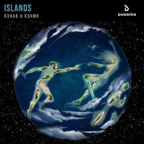 R3HAB & KSHMR - Islands by Dharma Worldwide | Free Listening