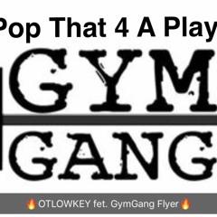4 A PLAYA (OTLOWKEY - GYMGANG FLYER)