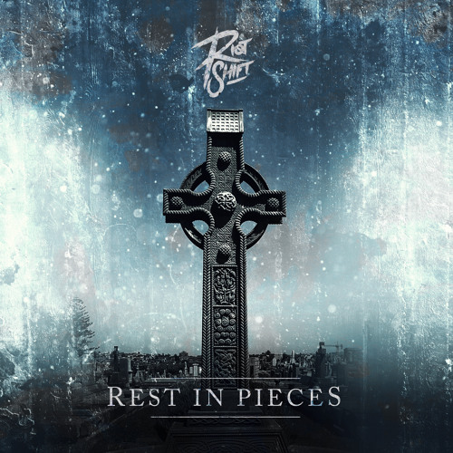 Riot Shift - Rest In Pieces ✝ FREE RELEASE