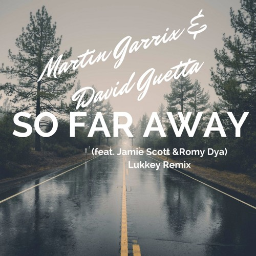 Martin Garrix & David Guetta-So Far Away (feat. Jamie Scott & Romy Dya)(Lukkey Remix)[Free Acapella]