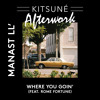 Where You Goin' (feat. Rome Fortune)(Prod. by Astrolabe Musique)  Kitsuné Afterwork, Vol. 1
