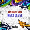 Arc Nade x Kage - Next Level (Free Download)