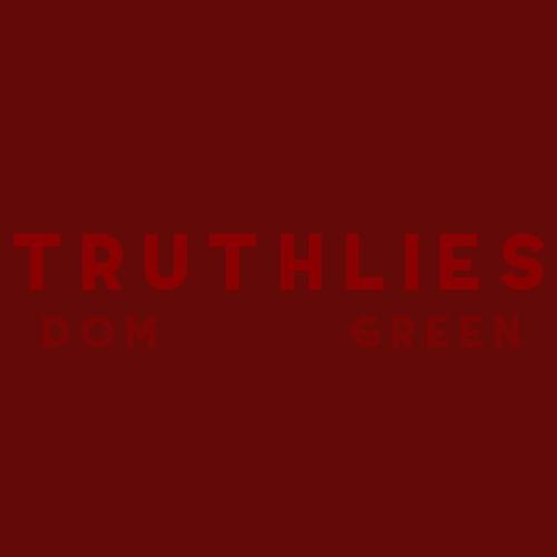 truth lies (Prod. Dom Green)
