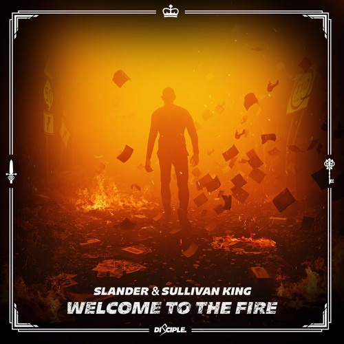 SLANDER & SULLIVAN KING - WELCOME TO THE FIRE