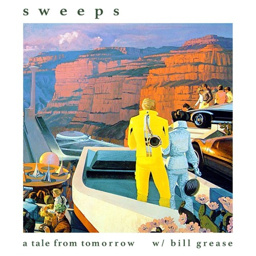 Sweeps w/ Bill Grease - a tale from tomorrow