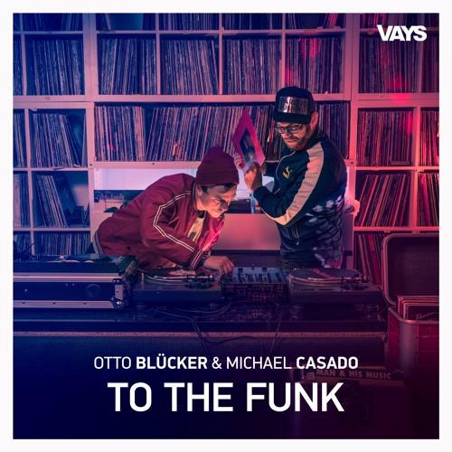Otto Blücker & Michael Casado - To The Funk (PREMIERE) (Musikguiden i P3 with Pelle Moeld)
