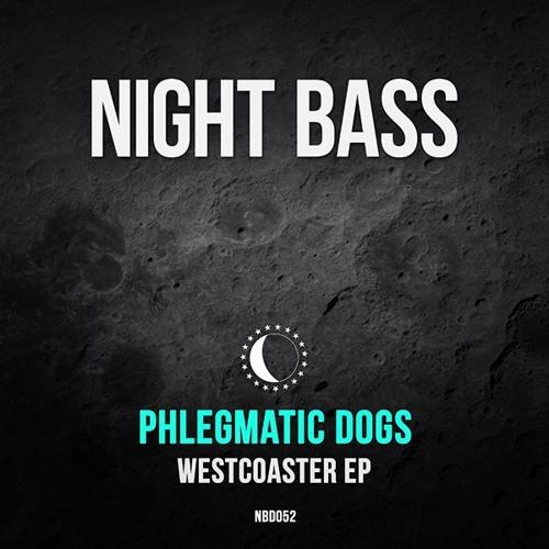 Phlegmatic Dogs - Gotta Move