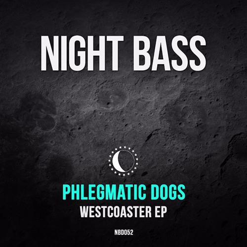Phlegmatic Dogs - Westcoaster EP (Out Now)