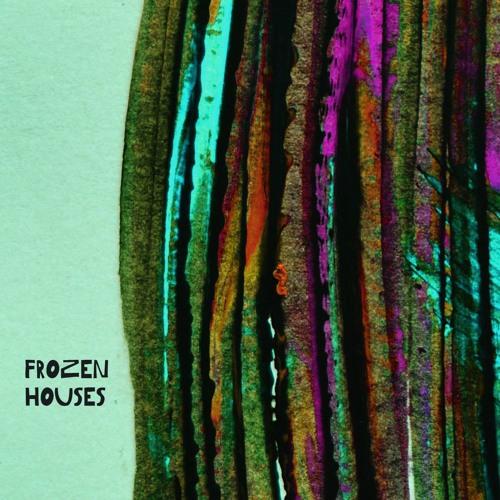 Frozen Houses - Frozen Houses - 01 - Hey Leanne