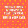 Michael Brun & DubVision Feat. Tom Cane - Sun In Your Eyes (Stardaze Remix)