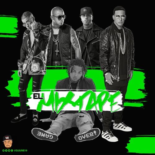 DJ JUNE - EL MIXTAPE  #LATINTRAP #REGGAETON  DADDY YANKEE , OZUNA , BAD BUNNY