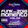 🔥Funk Do Momento 2018 Vol.02🔥OS MELHORES E MAIS TOCADOS [★Mc Pedrinho,WM,GW,Lan e Mais★]