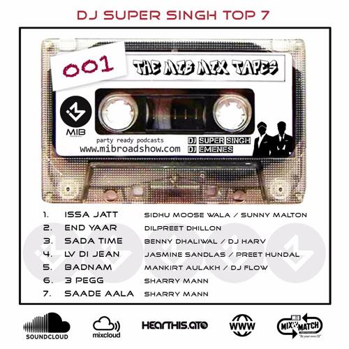 MIB MixTape Eps 001 (Dj Super Singh Top 7)