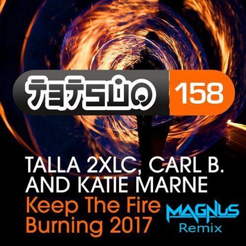 Talla 2XLC feat. Carl B & Katie Marne - Keep the Fire Burning (Magnus remix) - Sample