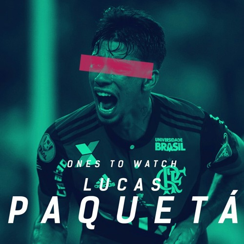 Ones to Watch | Lucas Paquetá