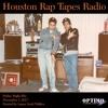 Houston Rap Tapes Radio Friday Night Mix (12-01-2017)