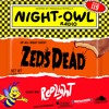 Zeds Dead & Redlight - Night Owl Radio 119 2017-12-02 Artwork