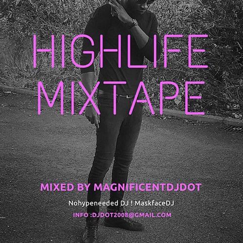 Highlife Afrobeat Mixtape by MagnificentDjDot