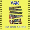 YAN - CALM BEFORE THE STORM
