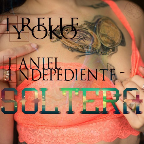 Soltera (feat. Janiel Independiente)