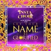 Let Your Name Be Glorified || InstaChoir - Frank Edwards - Chee||🕎[Repost|| Follow||Comment]