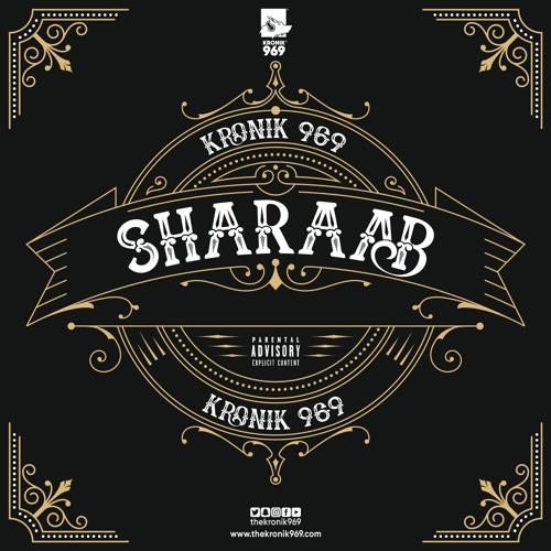 Kronik 969 - Sharaab | Latest Hindi Hip Hop Song 2017