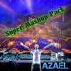Azael Super Mashup Pack Preview Mix (PRESS BUY BUTTON FOR FREE DOWNLOAD)