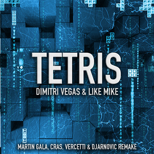 Tetris Theme 2017 (Dimitri Vegas & Like Mike Remix) by