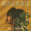Camila Cabello - Havana  ft. Young Thug (Mr L Remix)
